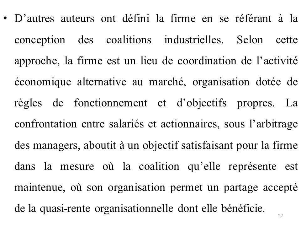 D'autres auteurs ont défini la firme en se référant à la conception des coalitions industrielles.