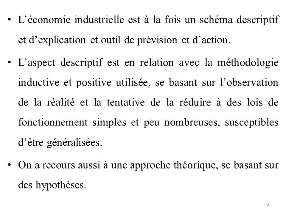 L'économie industrielle est à la fois un schéma descriptif et d'explication et outil de prévision et d'action.