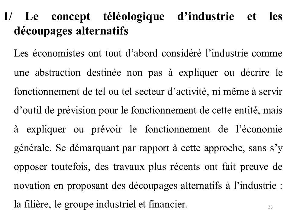 1/ Le concept téléologique d'industrie et les découpages alternatifs