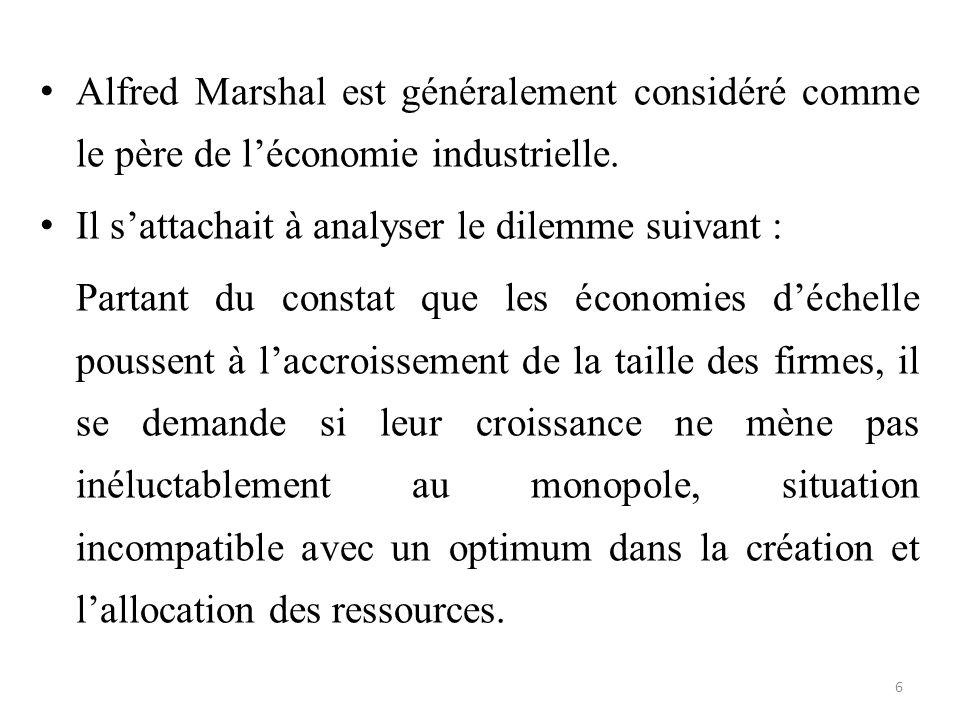 Alfred Marshal est généralement considéré comme le père de l'économie industrielle.