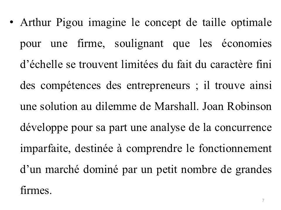 Arthur Pigou imagine le concept de taille optimale pour une firme, soulignant que les économies d'échelle se trouvent limitées du fait du caractère fini des compétences des entrepreneurs ; il trouve ainsi une solution au dilemme de Marshall.