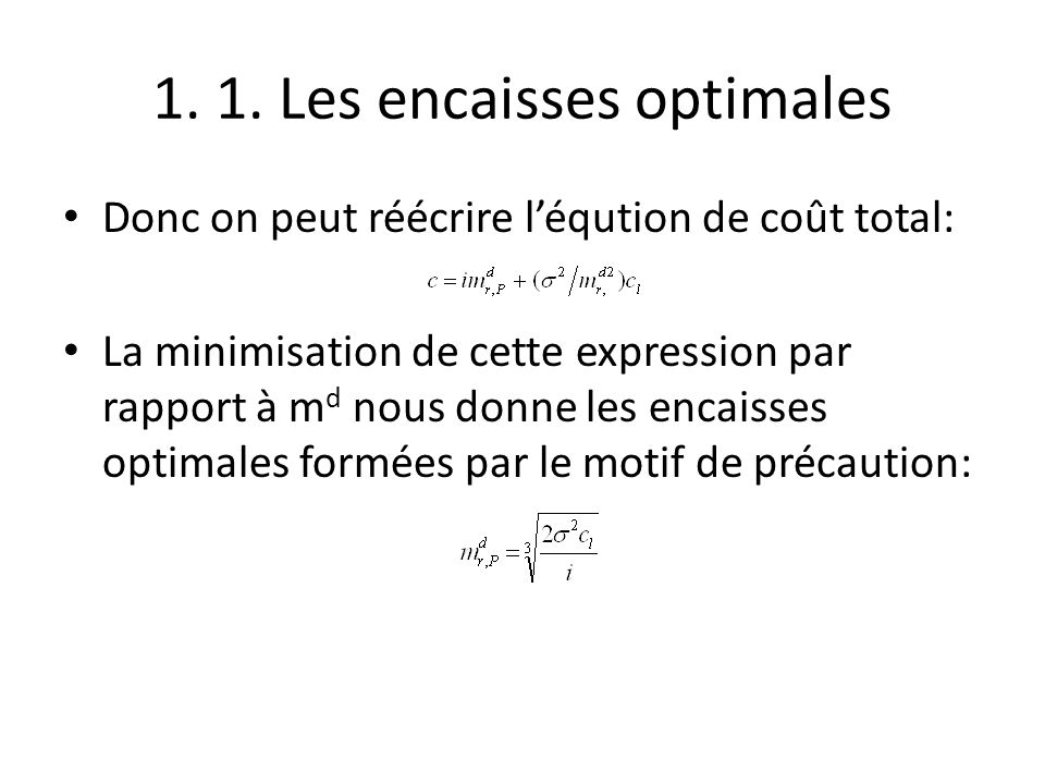 1. 1. Les encaisses optimales