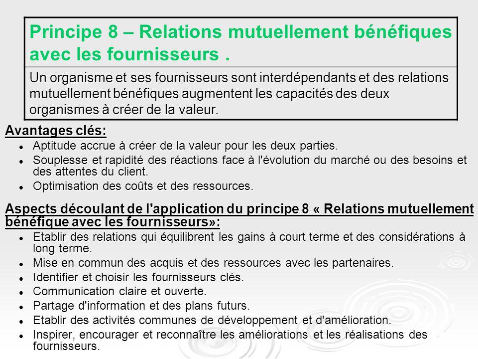 Principe 8 – Relations mutuellement bénéfiques avec les fournisseurs .