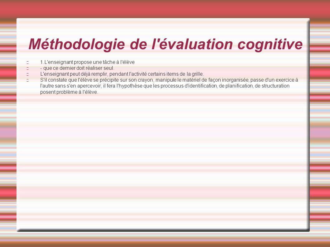 Méthodologie de l évaluation cognitive