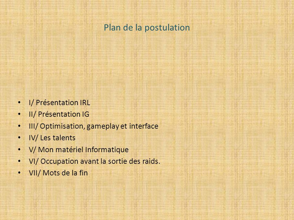 Plan de la postulation I/ Présentation IRL II/ Présentation IG