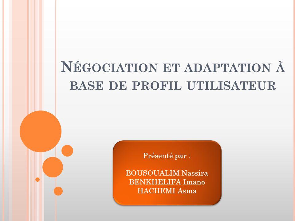 Négociation et adaptation à base de profil utilisateur