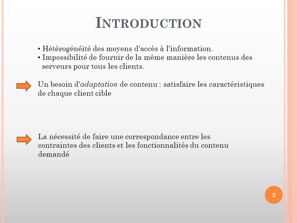 Introduction Hétérogénéité des moyens d accès à l information.