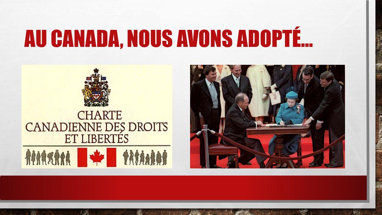 Au canada, nous avons adopté…
