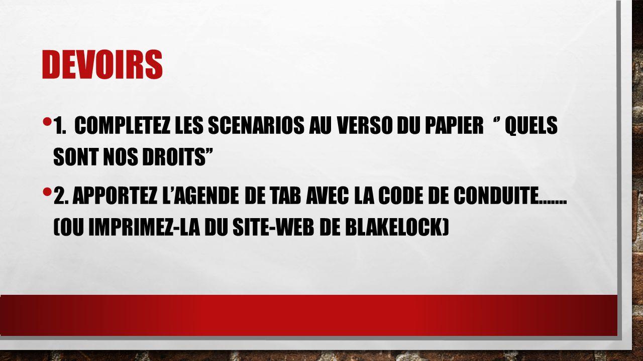 DEVOIRS 1. COMPLETEZ LES SCENARIOS AU VERSO DU PAPIER '' QUELS SONT NOS DROITS''