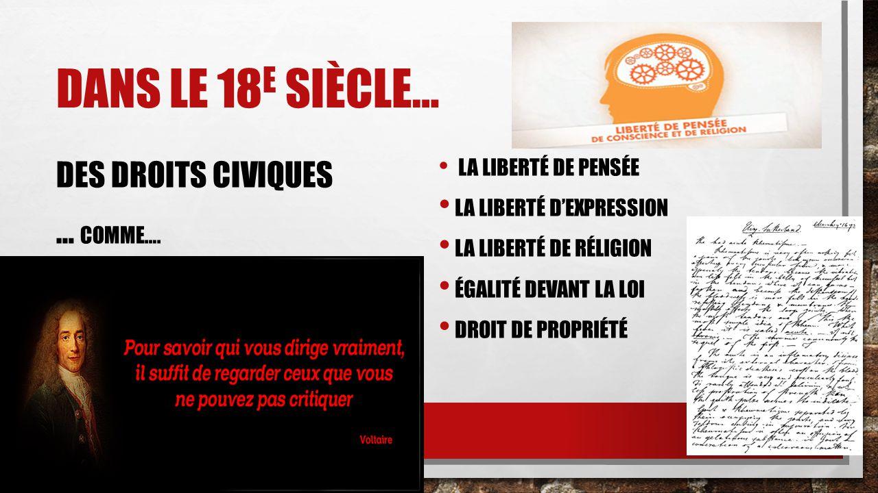 Dans le 18e siècle… Des droits civiques … comme….