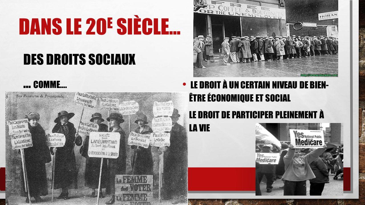 Dans le 20e siècle… Des droits SOCIAUX … comme….