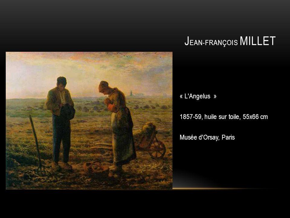 Jean-François MILLET « L Angelus » 1857-59, huile sur toile, 55x66 cm Musée d Orsay, Paris