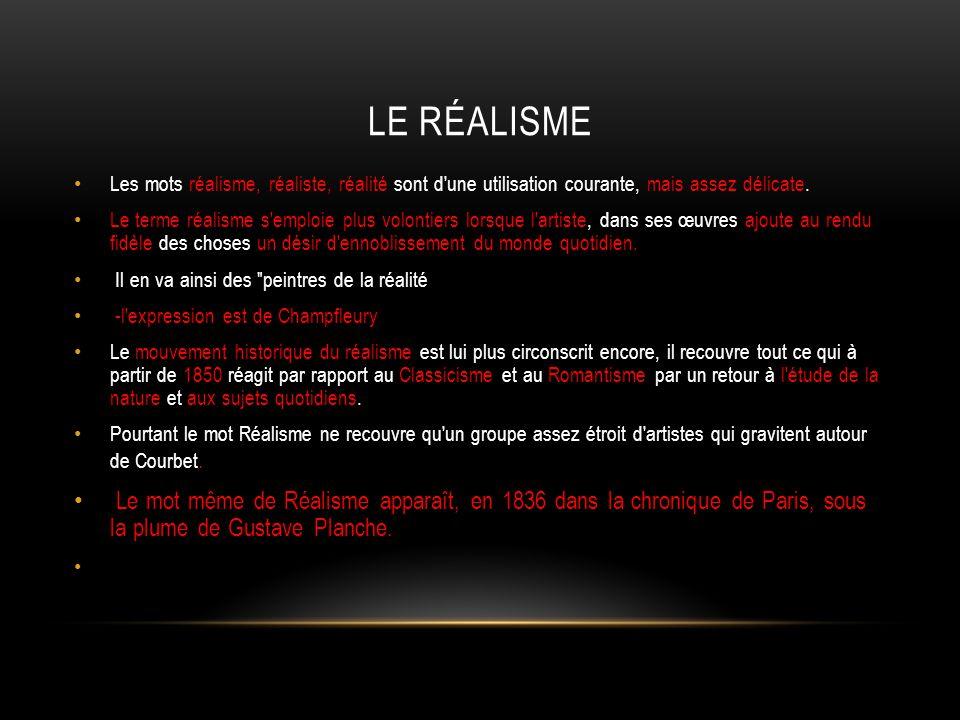Le réalisme Les mots réalisme, réaliste, réalité sont d une utilisation courante, mais assez délicate.