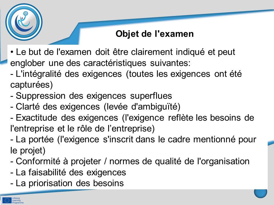 Objet de l examen • Le but de l examen doit être clairement indiqué et peut. englober une des caractéristiques suivantes: