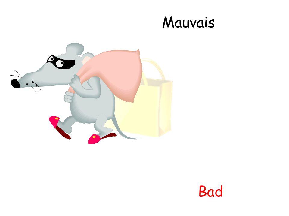 Mauvais Bad