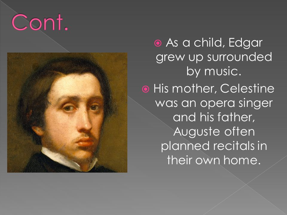 As a child, Edgar grew up surrounded by music.