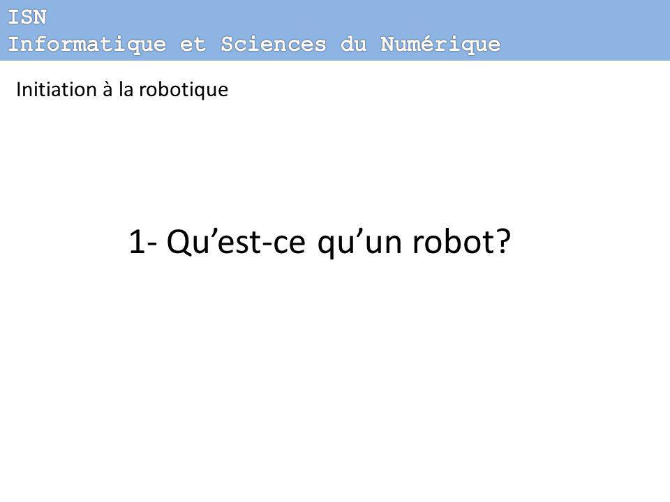 1- Qu'est-ce qu'un robot