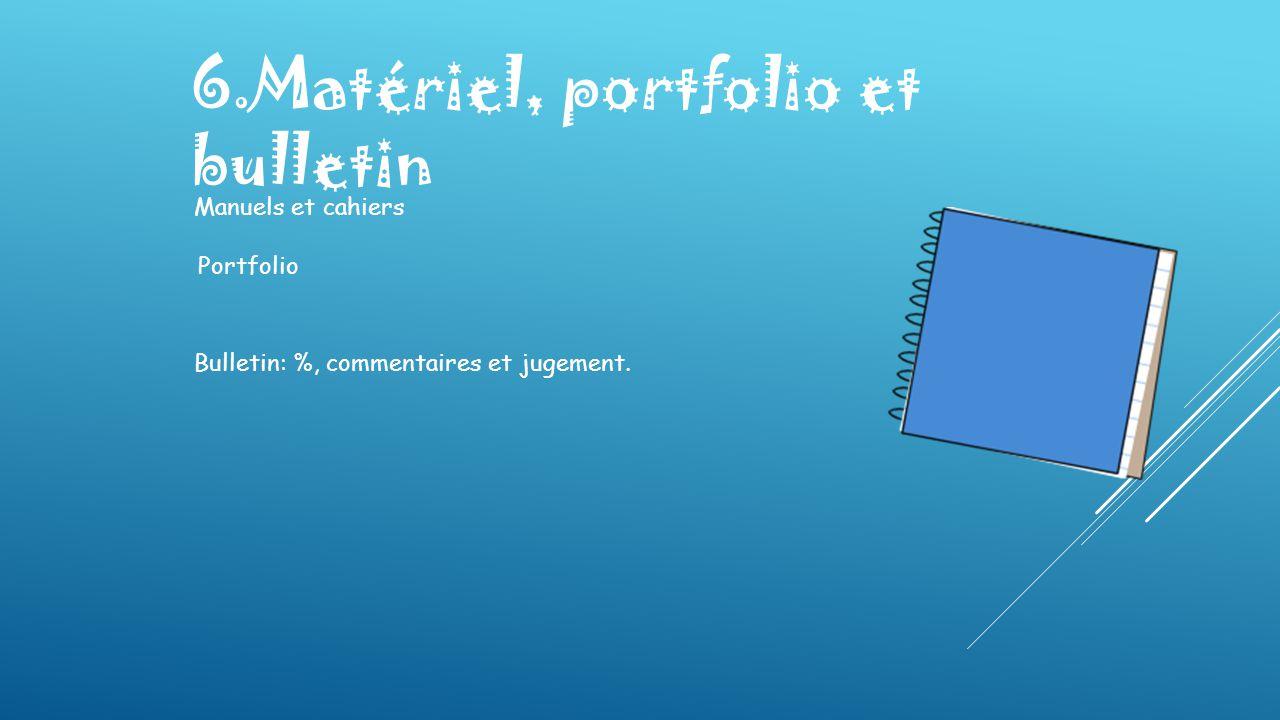 6.Matériel, portfolio et bulletin