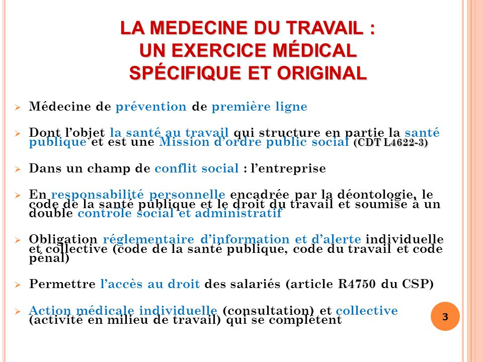 LA MEDECINE DU TRAVAIL : UN EXERCICE MÉDICAL SPÉCIFIQUE ET ORIGINAL