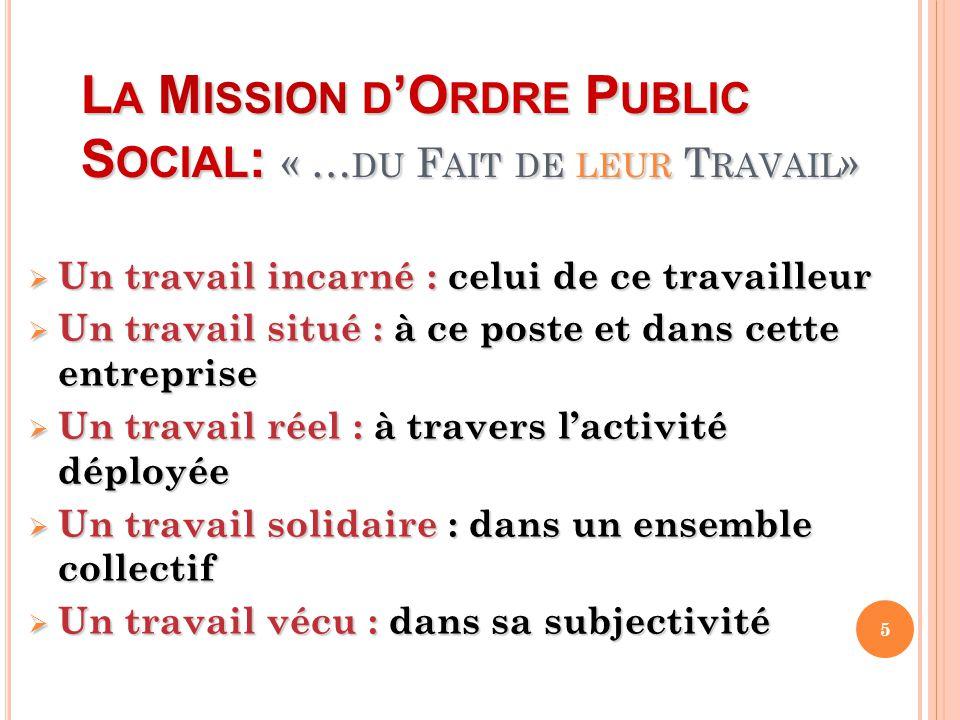 La Mission d'Ordre Public Social: « …du Fait de leur Travail»