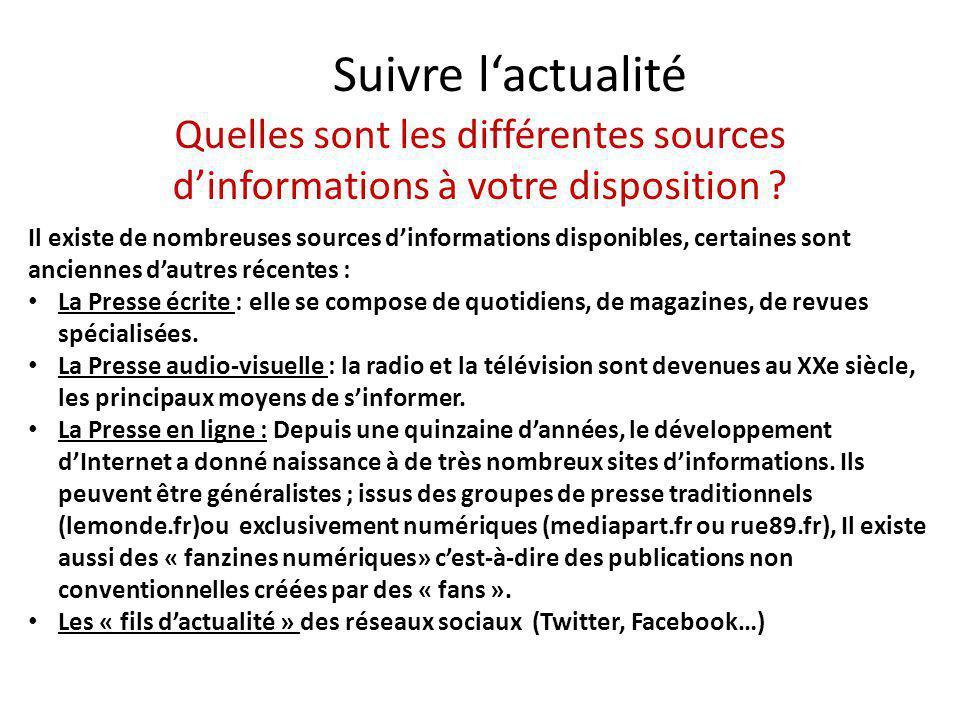Suivre l'actualité Quelles sont les différentes sources d'informations à votre disposition