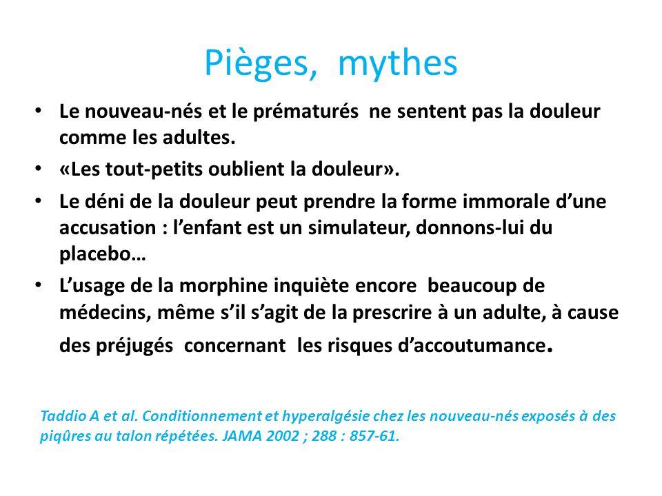 Pièges, mythes Le nouveau-nés et le prématurés ne sentent pas la douleur comme les adultes. «Les tout-petits oublient la douleur».