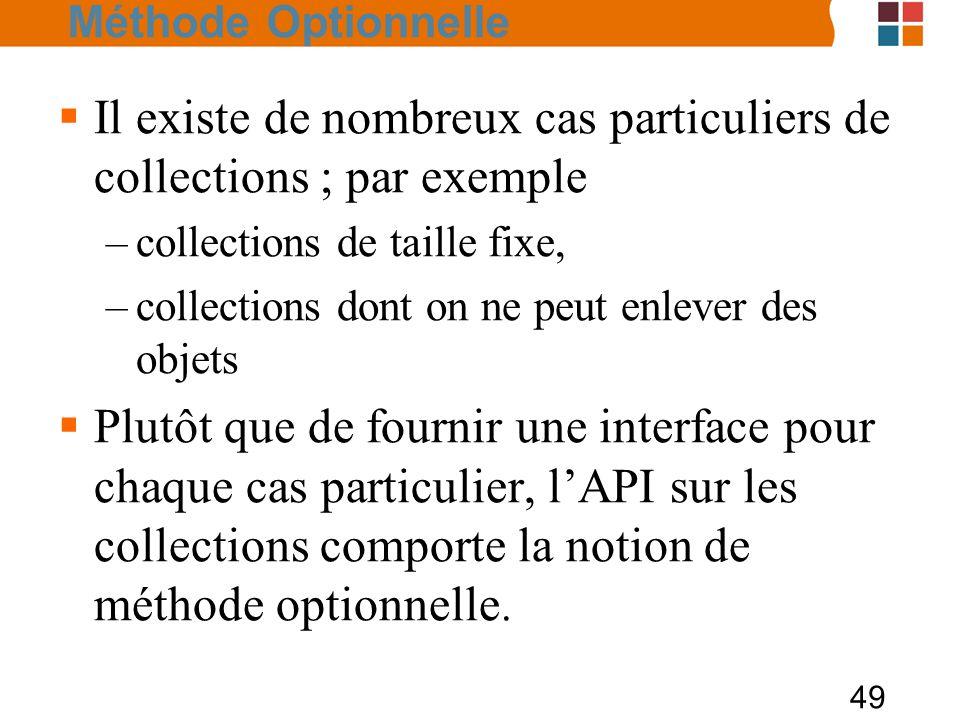 Il existe de nombreux cas particuliers de collections ; par exemple