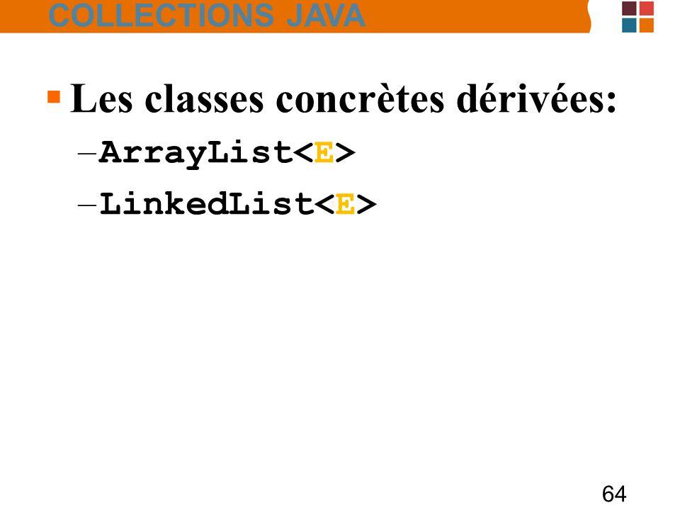 Les classes concrètes dérivées: