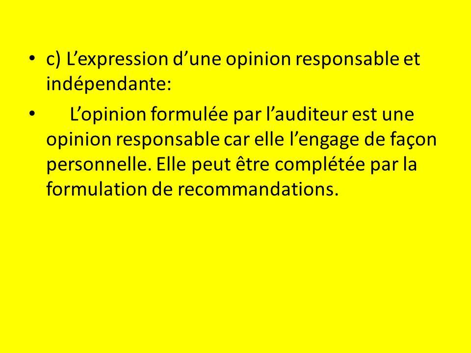 c) L'expression d'une opinion responsable et indépendante: