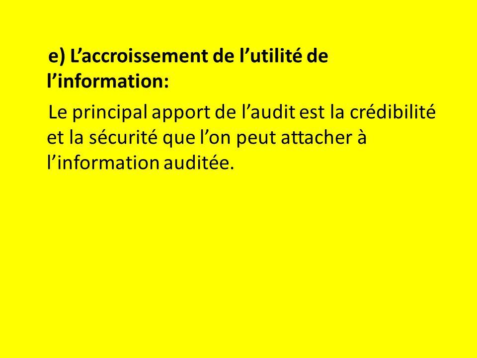 e) L'accroissement de l'utilité de l'information: