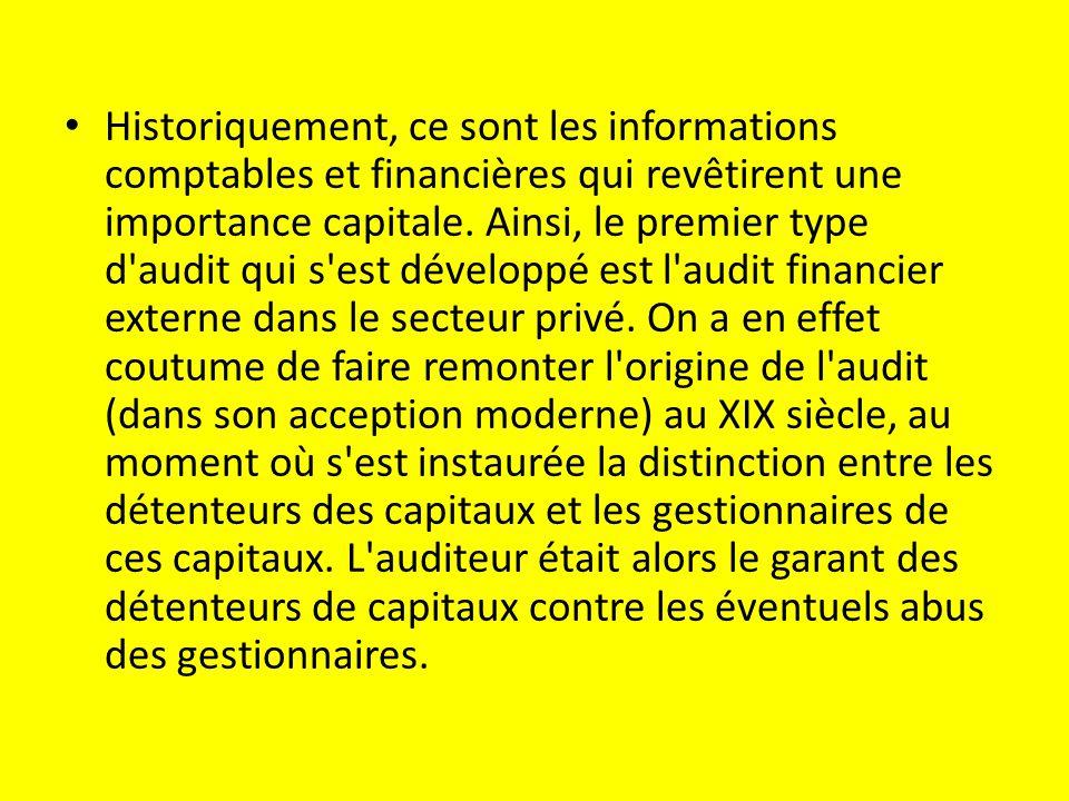 Historiquement, ce sont les informations comptables et financières qui revêtirent une importance capitale.