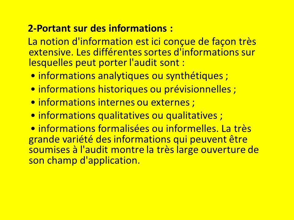 2-Portant sur des informations : La notion d information est ici conçue de façon très extensive.