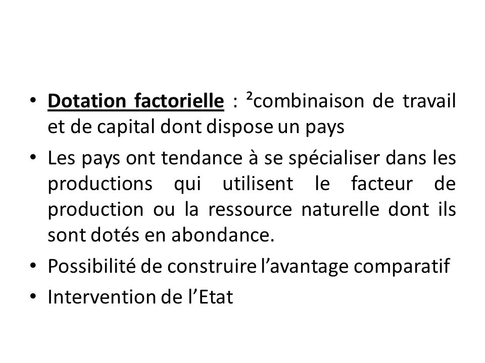 Dotation factorielle : ²combinaison de travail et de capital dont dispose un pays