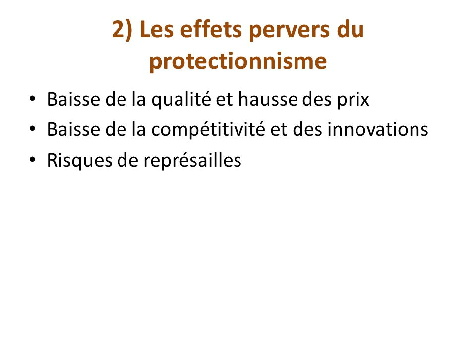 2) Les effets pervers du protectionnisme