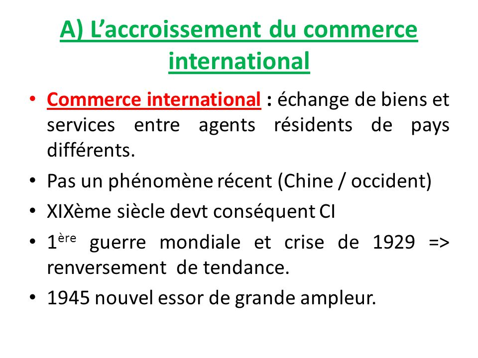 A) L'accroissement du commerce international