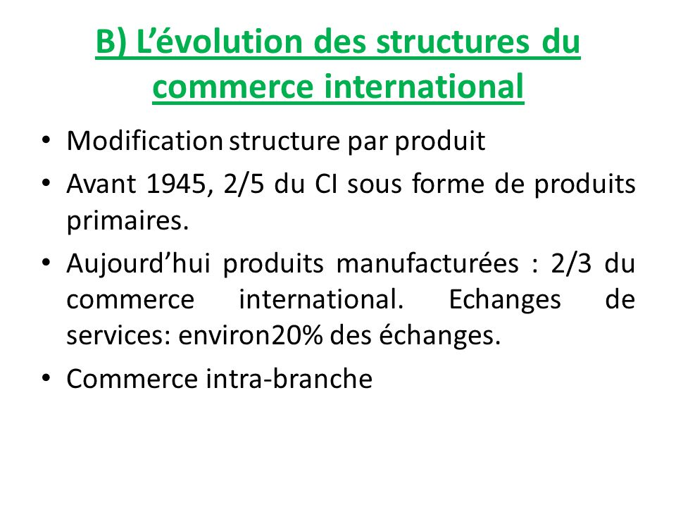 B) L'évolution des structures du commerce international