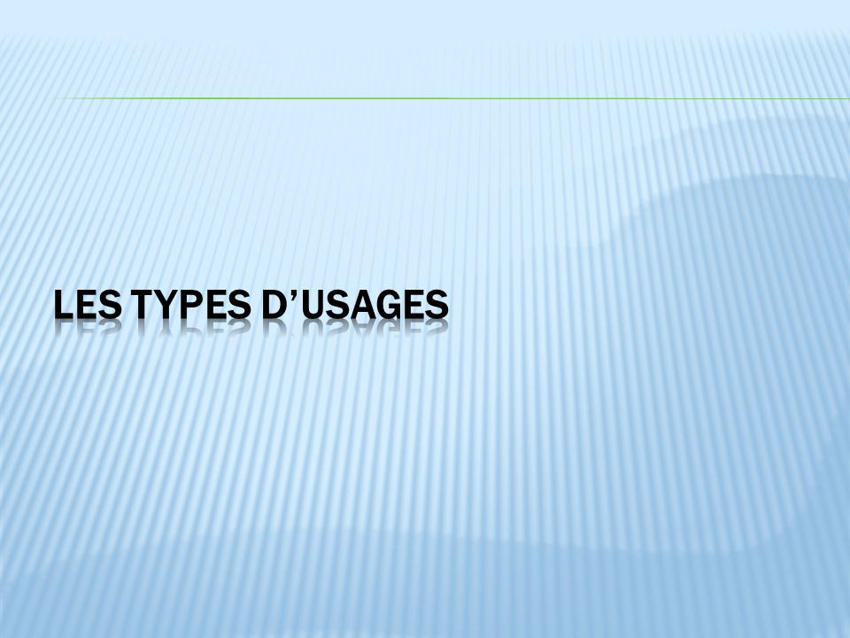 Les types d'usages