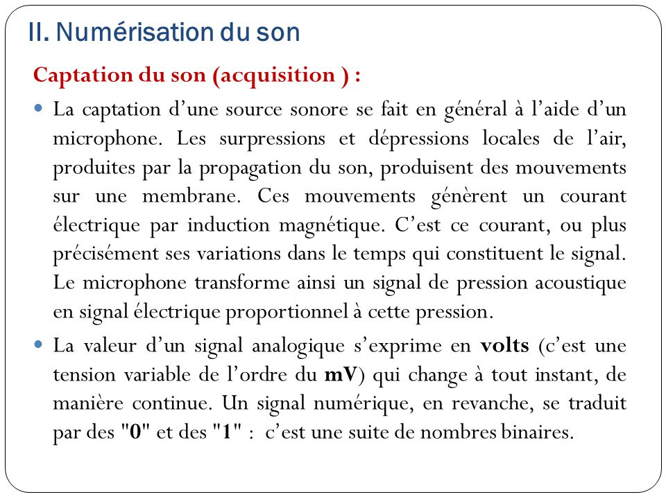 II. Numérisation du son Captation du son (acquisition ) :
