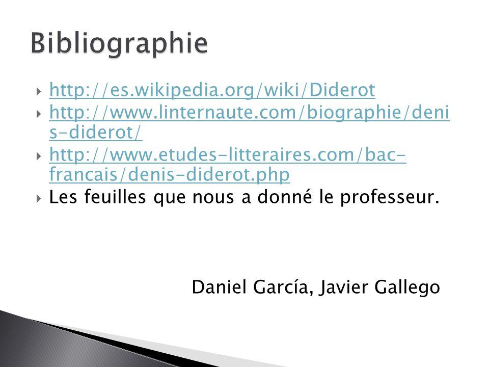 Bibliographie http://es.wikipedia.org/wiki/Diderot