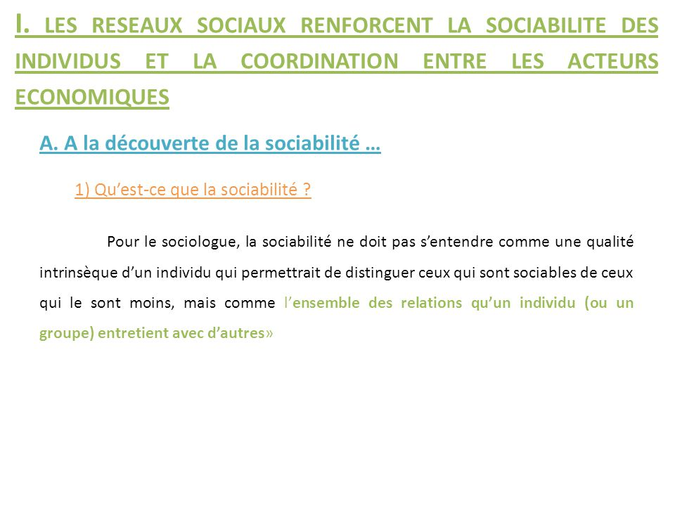 I. les reseaux sociaux renforcent la sociabilite des individus et la coordination entre les acteurs economiques