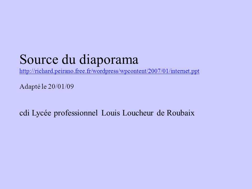 Source du diaporama http://richard.peirano.free.fr/wordpress/wpcontent/2007/01/internet.ppt.