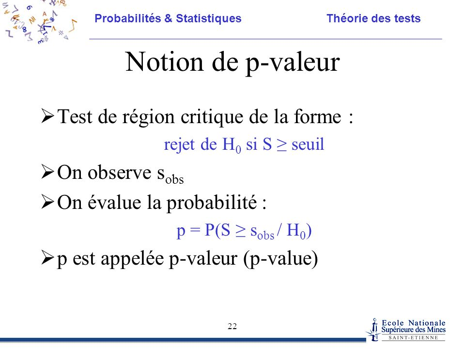 Notion de p-valeur Test de région critique de la forme :