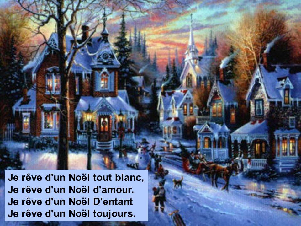 Je rêve d un Noël tout blanc,