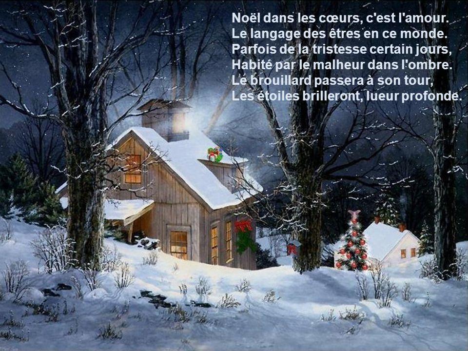 Noël dans les cœurs, c est l amour.