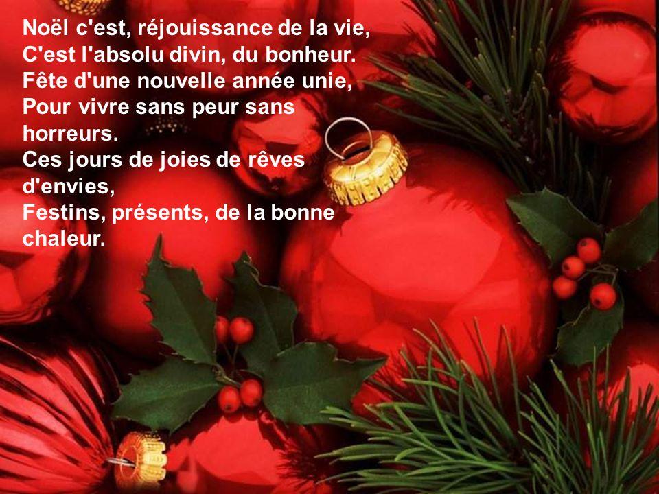 Noël c est, réjouissance de la vie,