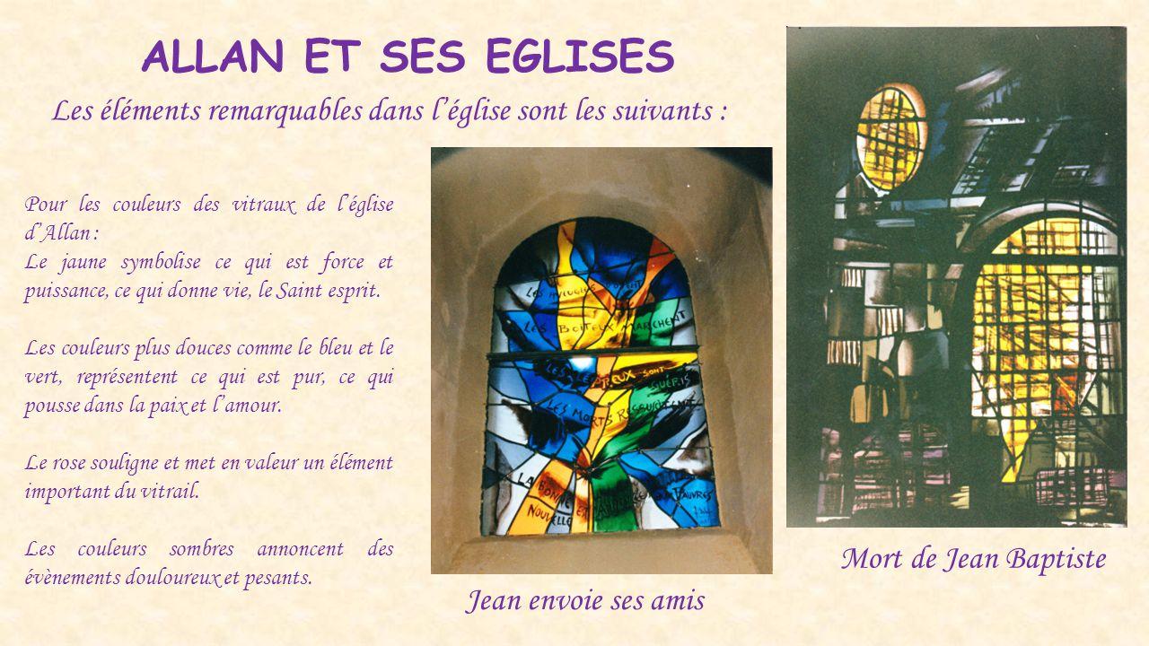 ALLAN ET SES EGLISES Les éléments remarquables dans l'église sont les suivants : Pour les couleurs des vitraux de l'église d'Allan :