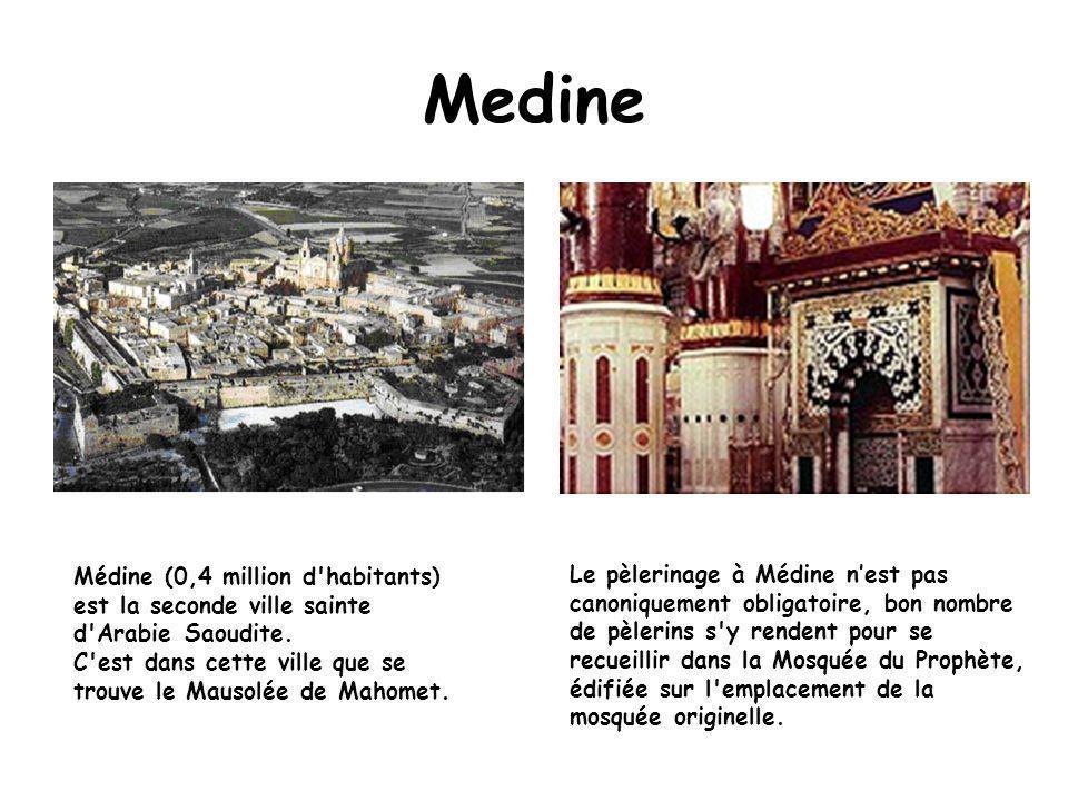 Medine Médine (0,4 million d habitants) est la seconde ville sainte d Arabie Saoudite. C est dans cette ville que se trouve le Mausolée de Mahomet.
