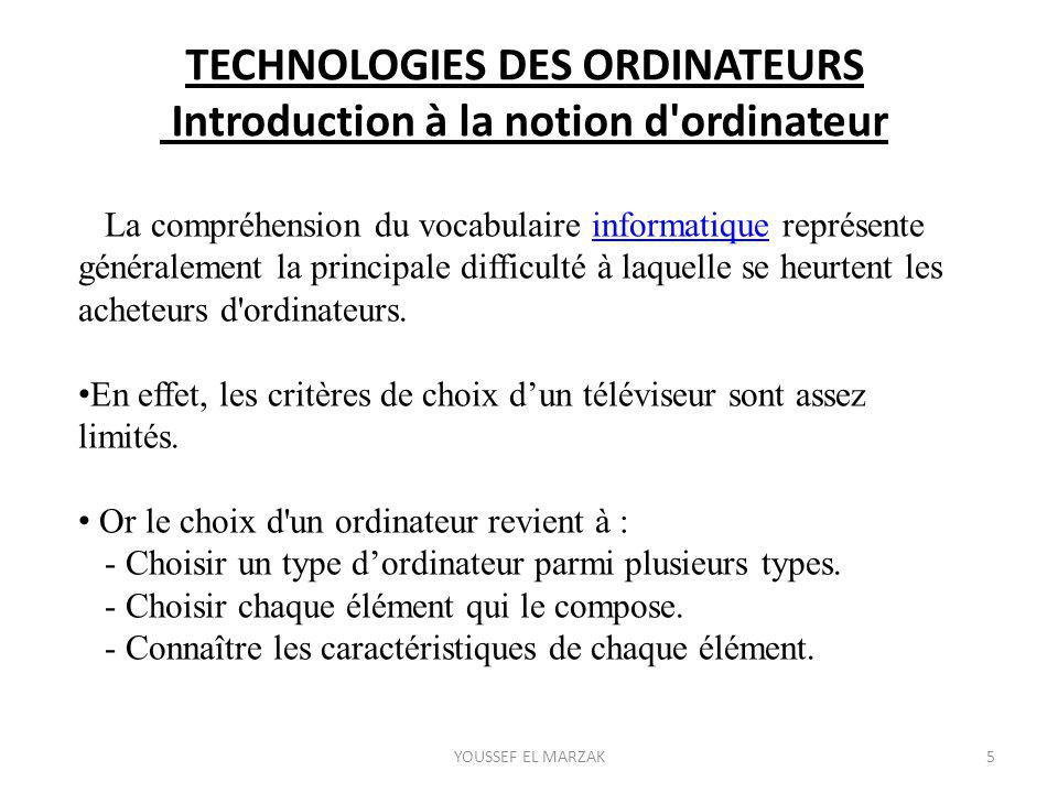 TECHNOLOGIES DES ORDINATEURS Introduction à la notion d ordinateur