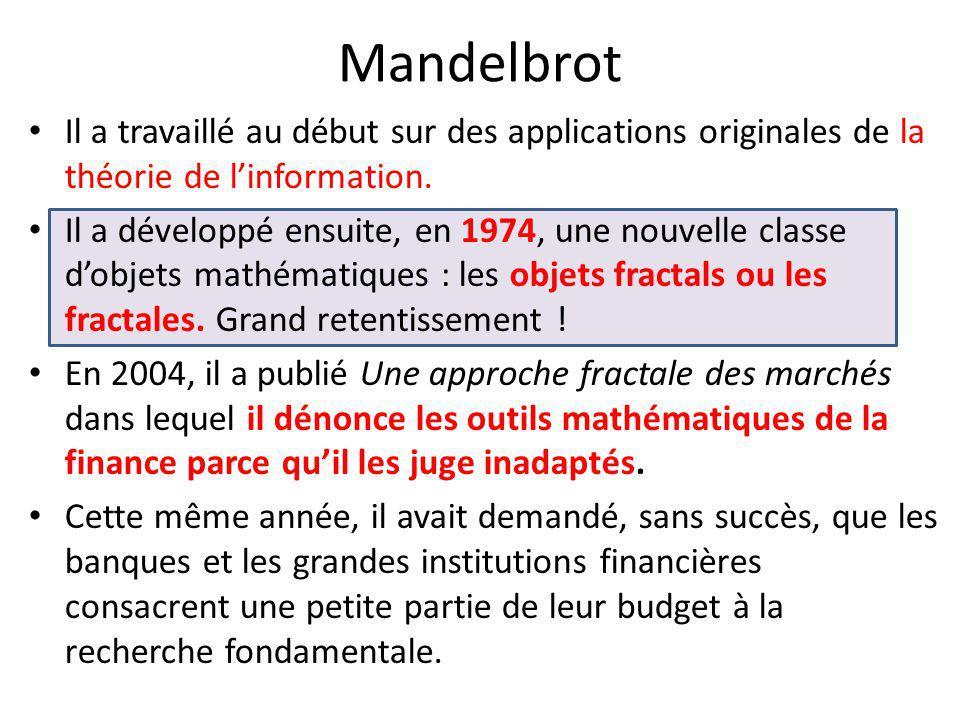Mandelbrot Il a travaillé au début sur des applications originales de la théorie de l'information.