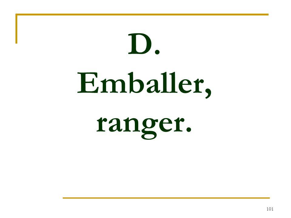 D. Emballer, ranger.